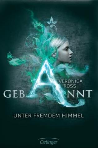 Gebannt: Unter fremdem Himmel (Under the Never Sky, #1)