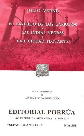 El Castillo de los Cárpatos. Las Indias Negras. Una Ciudad Flotante. (Sepan Cuantos, #361)