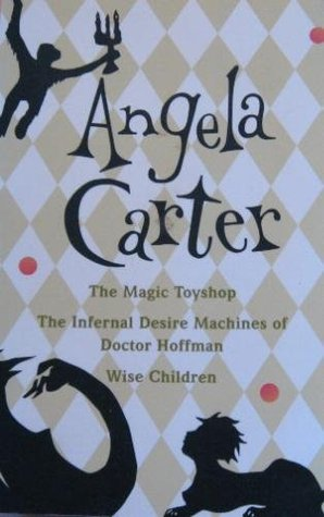 The Magic Toyshop, The Infernal Desire Machines of Doctor Hoffman, Wise Children