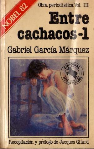 Entre Cachacos 1: Obra Periodística Vol. 3.