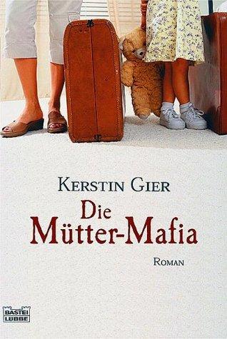 Die Mütter-Mafia (Mütter-Mafia, #1)