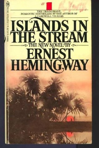 Islands in the Stream by Ernest Hemingway