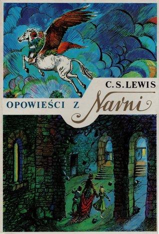 Opowieści z Narni, część 2: Srebrne krzesło / Koń i jego chłopiec / Siostrzeniec Czarodzieja / Ostatnia bitwa