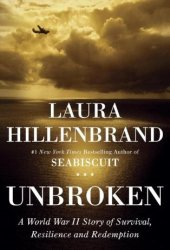 Unbroken: A World War II Story of Survival, Resilience and Redemption