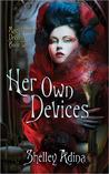 Her Own Devices (Magnificent Devices, #2)