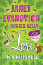Book Review: Janet Evanovich and Dorien Kelly's Love in a Nutshell