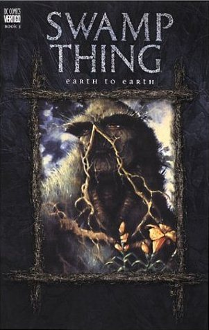 Swamp Thing, Vol. 5: Earth to Earth