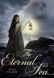 The Eternal Sea (Everlasting, #2) Book by Angie Frazier