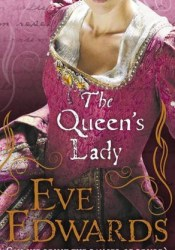 The Queen's Lady (The Lacey Chronicles, #2) Book by Eve Edwards