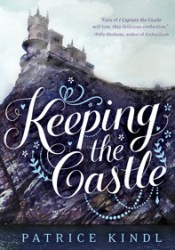 Keeping the Castle (Keeping the Castle, #1) Book by Patrice Kindl