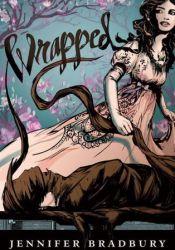 Wrapped (Wrapped, #1) Book by Jennifer Bradbury