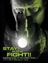 Stay in the Fight: Warrior's Guide to the Combat Pistol by Kyle E. Lamb