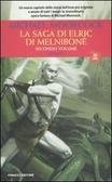 La Saga di Elric di Melniboné vol. 2 (La Saga di Erlic di Melniboné #3-4)
