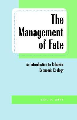 The Management of Fate: An Introduction to Behavior-Economic Ecology