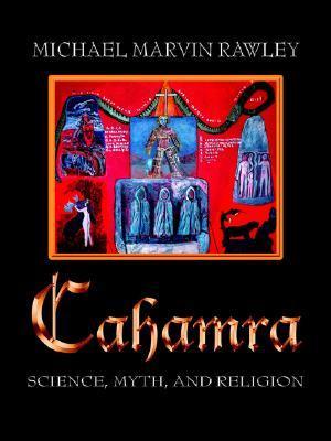 Cahamra: Science, Myth, and Religion