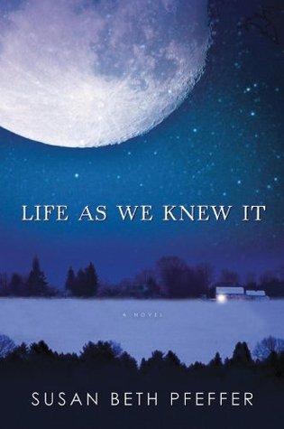 Life As We Knew It (Last Survivors, #1) PDF Book by Susan Beth Pfeffer PDF ePub