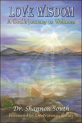 Love Wisdom: A Soul's Journey to Wellness