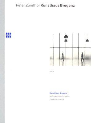 Peter Zumthor:  Kunsthaus Bregenz