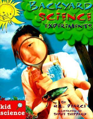 Kid Science: Backyard Science Experiments