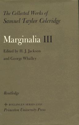 The Collected Works Of Samuel Taylor Coleridge, Volume 12 : Marginalia : Part 3