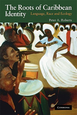 The Roots of Caribbean Identity: Language, Race, and Ecology