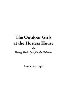 The Outdoor Girls at the Hostess House; or, Doing Their Best for the Soldiers