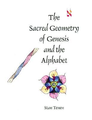 The Sacred Geometry of Genesis and the Alphabet