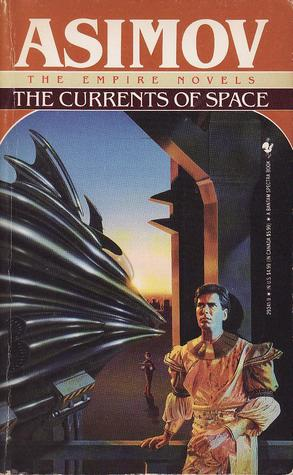 The Currents of Space (Galactic Empire #2)
