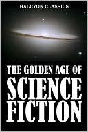 The Golden Age of Science Fiction Volume I