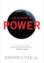 The Future of Power Book by Joseph S. Nye Jr.