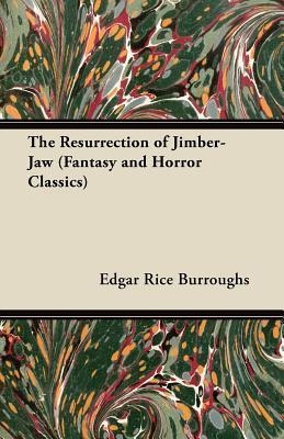 The Resurrection of Jimber Jaw
