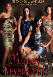 Money Never Sleeps Book by Tu-Shonda L. Whitaker