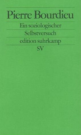 Ein soziologischer Selbstversuch (edition suhrkamp 2311)