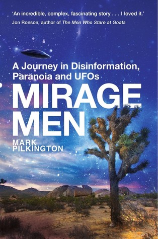 Mirage Men: A Journey in Disinformation, Paranoia and UFOs
