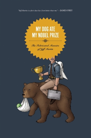 My Dog Ate My Nobel Prize: The Fabricated Memoirs of Jeff Martin