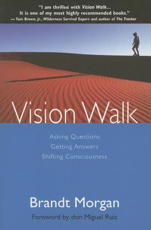 Vision Walk: Asking Questions, Getting Answers, Shifting Consciousness