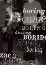boring boring boring boring boring boring boring Book by Zach Plague