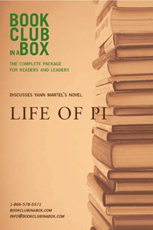 Bookclub-in-a-box Discusses Life of Pi, the novel by Yann Martel (Bookclub in a Box Discusses)