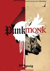 Punk Monk: New Monasticism and the Ancient Art of Breathing Book by Pete Greig