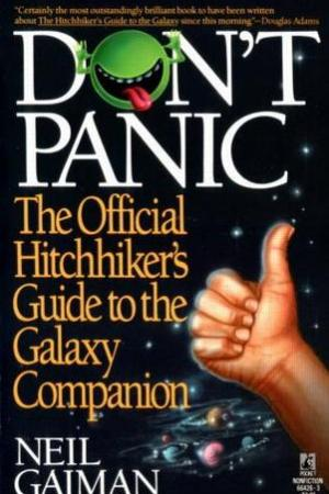 Don't Panic: The Official Hitchhiker's Guide to the Galaxy Companion
