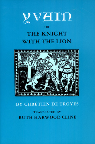 Yvain, or The Knight with the Lion