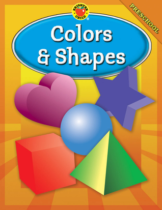 Brighter Child Colors and Shapes, Preschool (Brighter Child Workbooks)