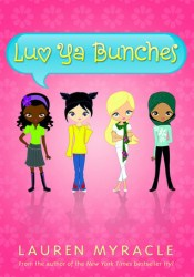 Luv Ya Bunches (Flower Power, #1) Book by Lauren Myracle