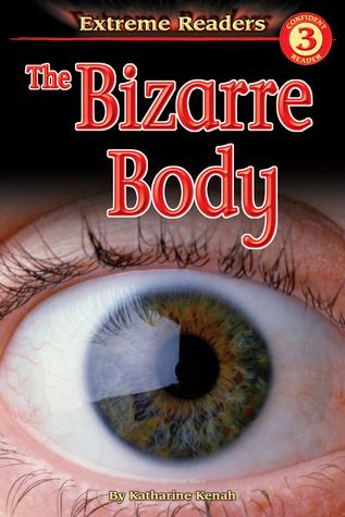 The Bizarre Body, Grades 1 - 2: Level 3
