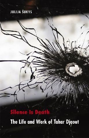 Silence Is Death: The Life and Work of Tahar Djaout