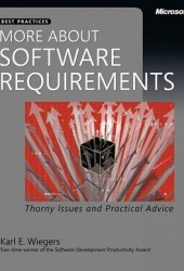 More about Software Requirements: Thorny Issues and Practical Advice: Thorny Issues and Practical Advice Pdf Book