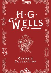 HG Wells Classic Collection I Book by H.G. Wells