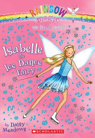 Isabelle The Ice Dance Fairy (Dance Fairies, #7)