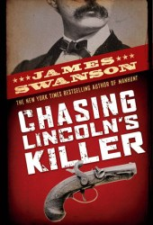 Chasing Lincoln's Killer Book