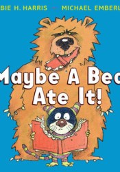 Maybe a Bear Ate It! Book by Robie H. Harris